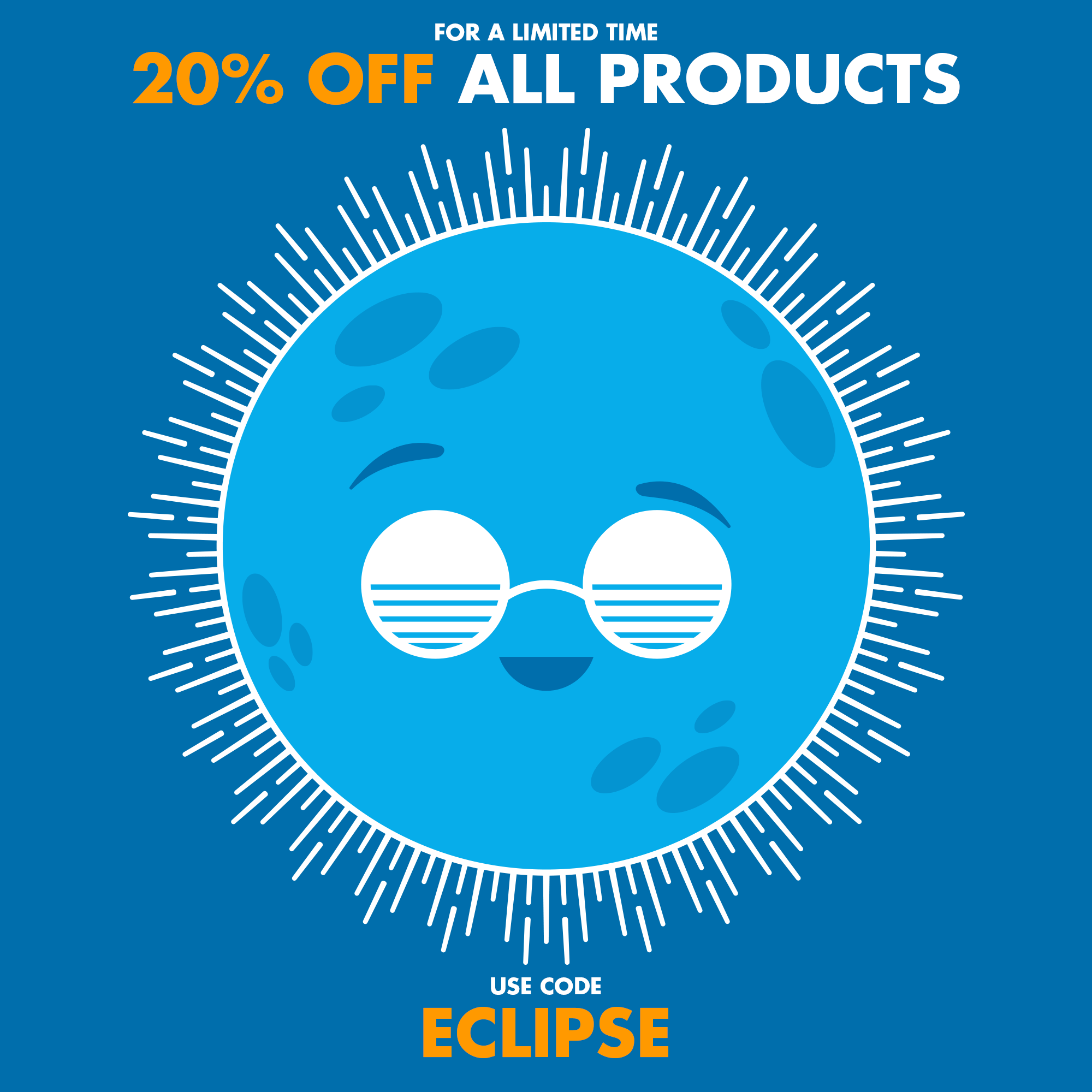 Eclipse Sale! 20% Off All Products!