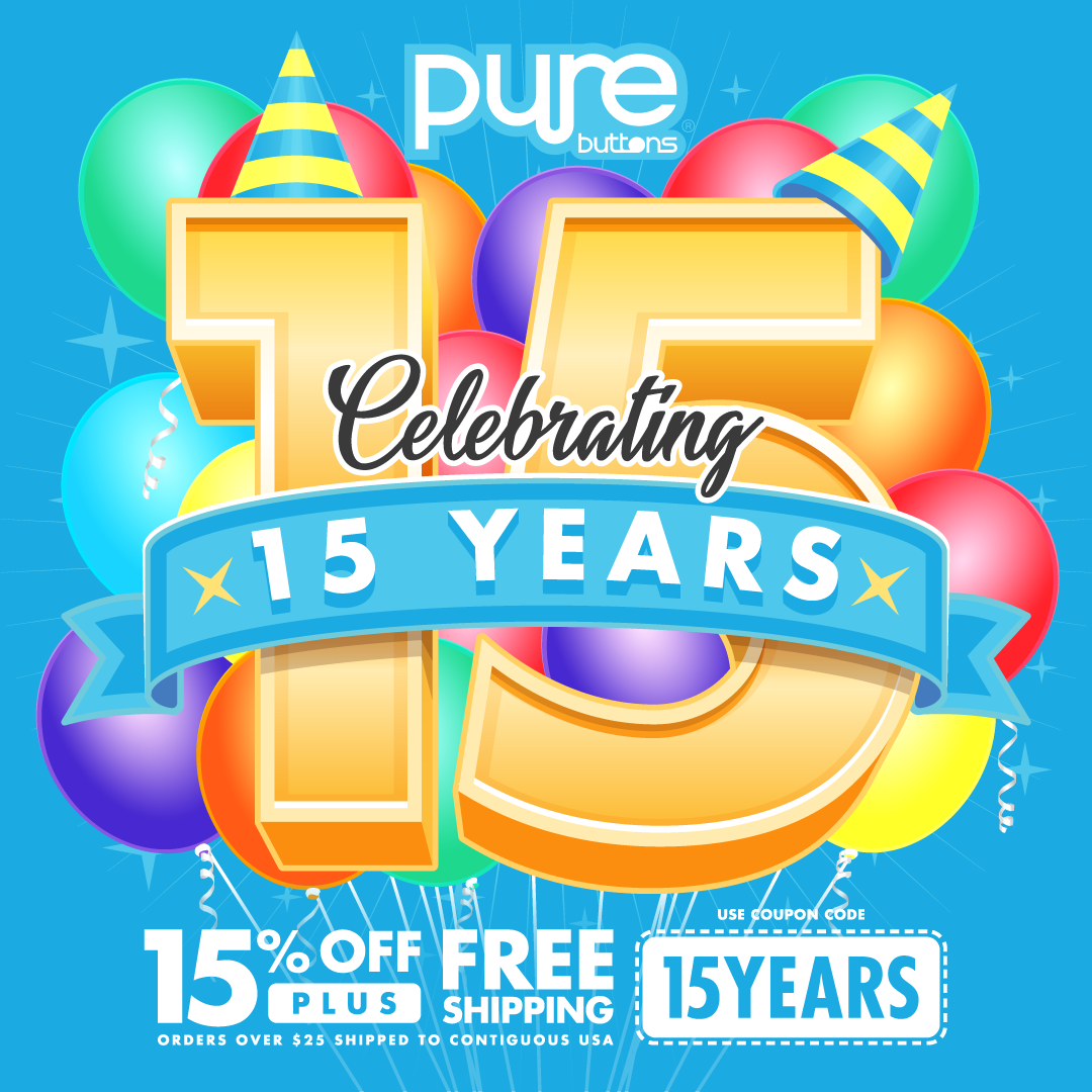 Pure Buttons 15 Year Anniversary Sale