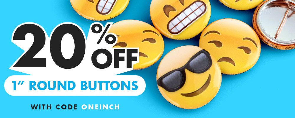 20% OFF One Inch Round Custom Buttons with code ONEINCH